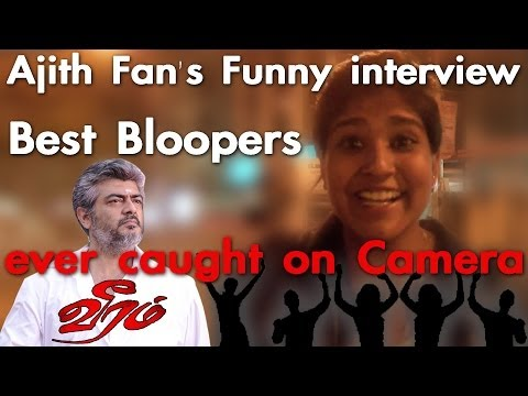 Ajith fan's funny interview. best bloopers in Tamil ever caught on ...