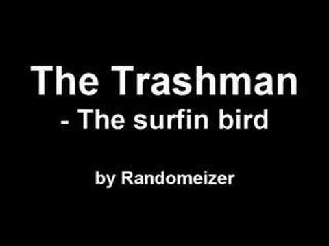 The Trashman - The surfin bird Video