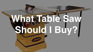 ST1 - What Table Saw Should I Buy?