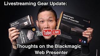 The Best Cheap Livestream Gear and why I purchased the Blackmagic Web Presenter anyways