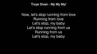 Download Lagu Troye Sivan - My My My! Lyrics Gratis STAFABAND