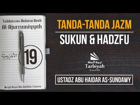 Tanda-Tanda Jazm: Sukun dan Hadzfu (Penjelasan Al-Jurumiyyah) #19
