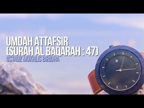 Umdah Attafsir (Surah Al Baqarah : 47) - Ustadz Mukhlis Biridha