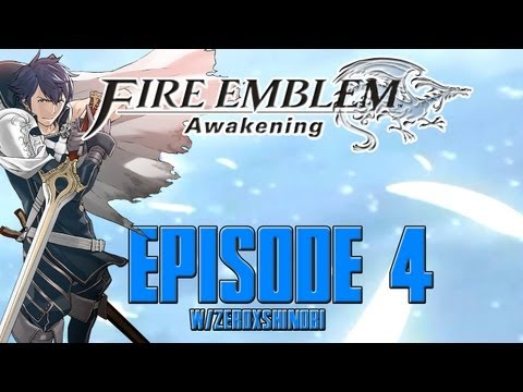 Fire Emblem Awakening FULL GAME Walkthrough Part 4 w/Zeroxshinobi