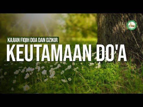 Bab 56 - Keutamaan Do'a  - Ustadz Ahmad Zainuddin Al Banjary