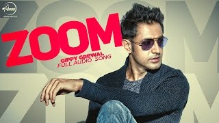 Zoom (Full Audio Song) | Gippy Grewal | Latest Punjabi Song 2016 | Speed Records
