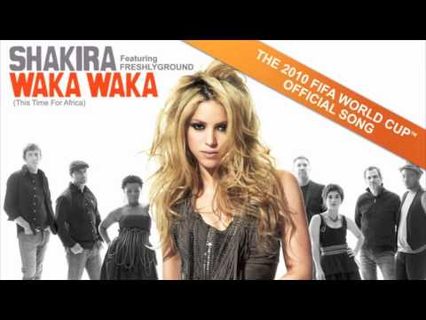 Shakira feat Freshlyground: Waka Waka (This Time For Africa)...