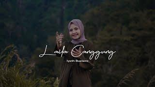 Cover Lagu - LAILA CANGGG - Iyeth Bustami Cover Cindi Cintya Dewi Cover