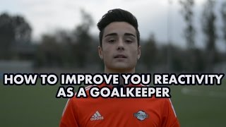 How to improve your reactivity as a goalkeeper | Footballerz Italy