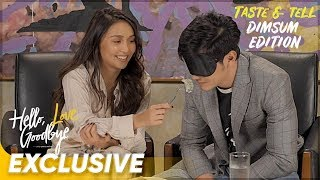 Taste & Tell | Kathryn Bernardo and Alden Richards | 'Hello, Love, Goodbye'