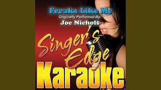 Freaks Like Me Originally Performed By Joe Nichols Instrumental