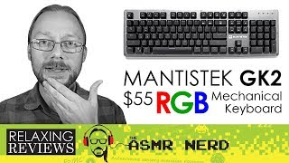 RELAXING REVIEWS | Mantistek GK2 RGB $55 Mechanical Keyboard w/Outemu Brown Switches