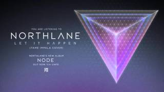 NORTHLANE - Let It Happen (Tame Impala Cover)