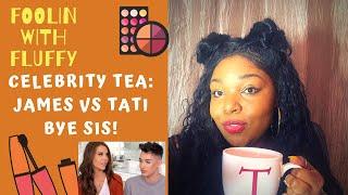 Celebrity Tea: #JamesCharles and #TatiWestbrook FRIENDSHIP IS OVER!! #Cancelled