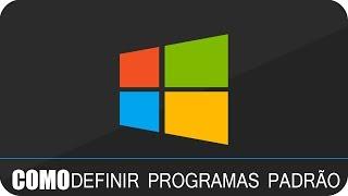 Windows - Como definir programas padrão para abrir arquivos