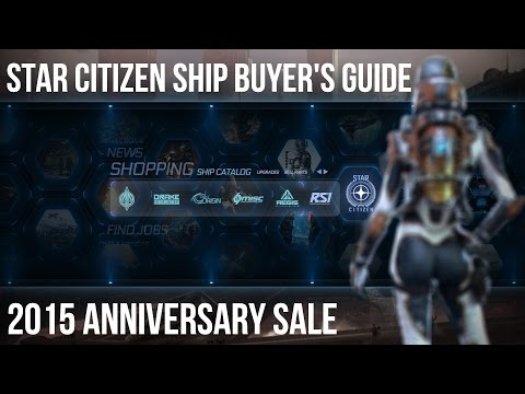 Star Citizen 2015 Anniversary Sale - Ship Buyer's Guide