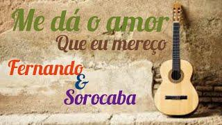 Me dá o amor que mereço - Fernando e Sorocaba (Gutto Moreira Cover)