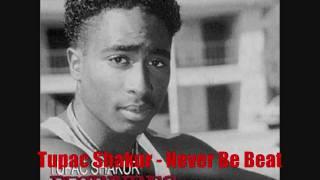 Watch Tupac Shakur Never Be Beat video