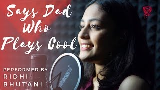 Says Dad Who Plays Cool [A Real Conversation between a Father & a Daughter]   Poem by Ridhi Bhutani