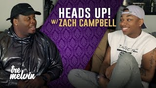 Heads Up! with Zach Campbell