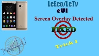 LeEco/Letv eUI Screen overlay ! Fixed !
