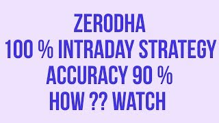 Download video Zerodha 100% INTRADAY TRADING STRATEGY WITH 90 %  ACCURACY