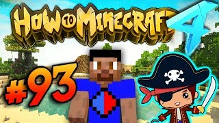 NEW PIRATE ADVENTURE! - HOW TO MINECRAFT S4 #93
