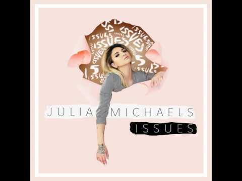 Julia Michaels - Issues [MP3 Free Download]