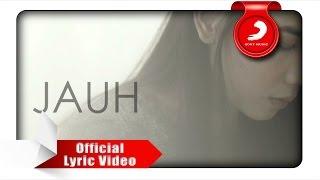 Download Lagu Nadya Fatira - Jauh [Official Lyric Video] Gratis STAFABAND