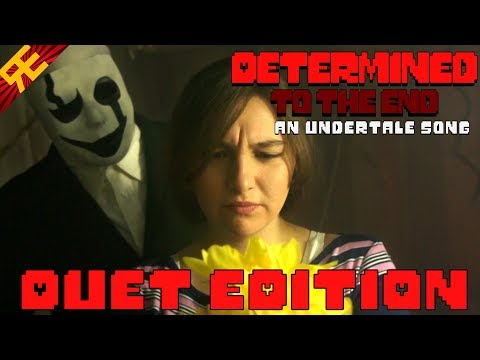 DETERMINED TO THE END - Duet Edition! (A Gaster Song based on Undertale)