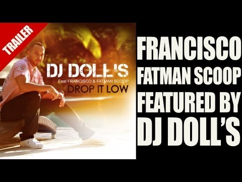 Francisco & Fatman Scoop - Drop It Low - Dj Doll's [new R&b Songs 2013] video