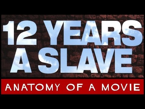 12 Years A Slave | Anatomy of a Movie