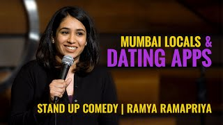 Mumbai Locals & Dating Apps | Stand-up Comedy | Ramya Ramapriya