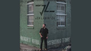 Jon Langston Right Girl Wrong Time