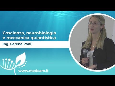 Coscienza, neurobiologia e meccanica quiantistica - Dott.ssa Serena Pani