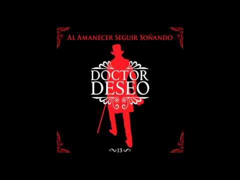 Doctor Deseo Al amanecer seguir soñando