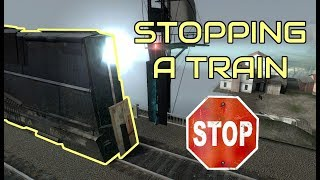 Stopping a Train in Half Life 2 using Neat Tricks