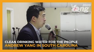 """""""We're going to get people clean drinking water, that's for damn sure.""""   Andrew Yang for President"""