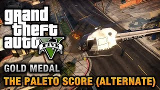 GTA 5 - Mission #52 - The Paleto Score (Alternate Method) [100% Gold Medal Walkthrough]