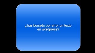Recuperar texto borrado en Wordpress