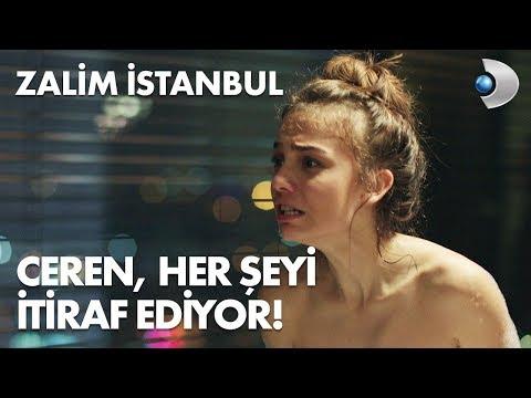 Ceren, her şeyi itiraf ediyor! - Zalim İstanbul 4. Bölüm