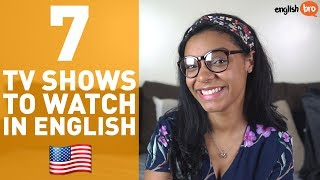 BEST TV SHOWS TO LEARN ENGLISH!