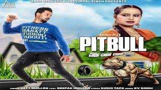 Pitbull  (Full Song)   Satt Dhillon Ft. Deepak Dhillon   New Punjabi Songs 2018