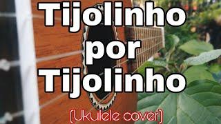 Enzo Rabelo - Tijolinho Por Tijolinho (part. Zé Felipe) | UKULELE COVER