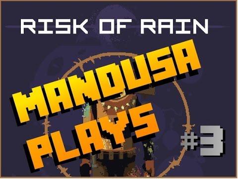Risk of Rain- ManDusa plays :Ep 3 Patch 1.2.0(PC)