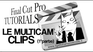 Final Cut Pro X - LE MULTICAM CLIPS (1°parte)