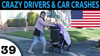 Crazy Drivers & Car Crash Compilation in USA Episode 39