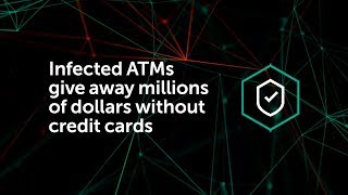 Infected ATMs give away millions of dollars without credit cards