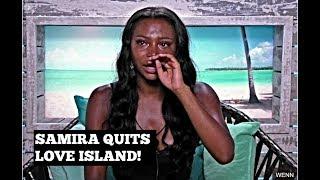 SAMIRA QUITS LOVE ISLAND AND LEAVES!