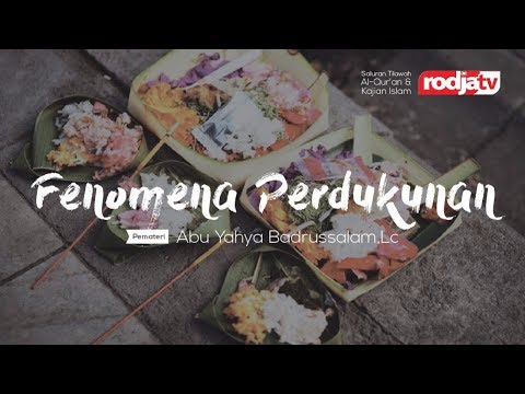 Ceramah Agama Islam: fenomena perdukunan(Ustadz Abu Yahya Badrusalam,Lc